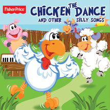 Fisher-Price ;The Chicken Dance and Other Silly Songs; CD