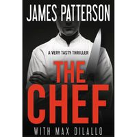 Grand Central Publishing The Chef: James Patterson & Max DiLallo Paperback